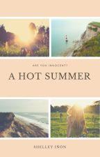A Hot Summer by ShelleyIn