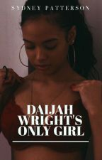 daijah Wright's only girl  by corshaep20