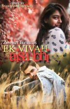 Ek vivah aisa bhi  by ZinnatTressa