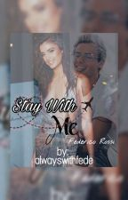 «Stay With Me» Federico Rossi❦ by alwayswithfede