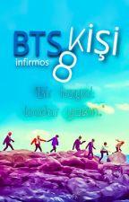 BTS 8 KİŞİ by infirmos