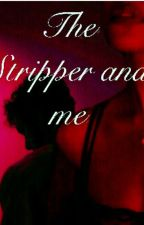 The Stripper and me by blauice