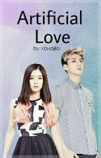 Artificial Love by xoxojilo