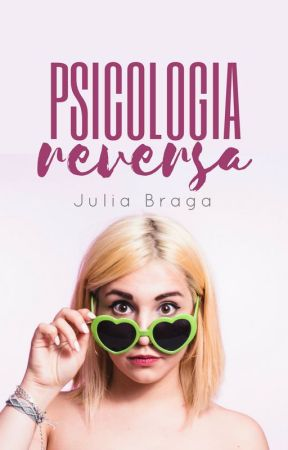 Psicologia Reversa by JuliaBT