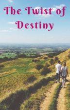 The Twist of Destiny by Larasgita