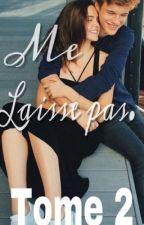 Me laisse pas. [Tome 2] by Deborah_Dbs