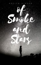 Of Smoke and Stars by CocoaAndCaramel