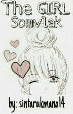 The Somvlak Girl by sintarukmana14