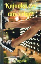Kujonka czy tancerka? by Agutak