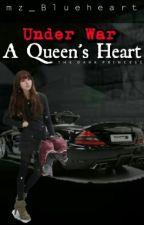 UnderWar I: A Queens Heart (Hold) by mz_Blueheart