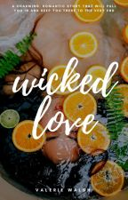 Wicked Love | ✔ by WackyMinx