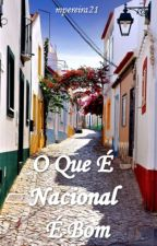 O Que É Nacional É Bom by marxpereira