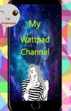 My Wattpad Channel  by Dimi_1424