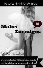 Malos Enemigos: Como nos conocimos. by LorenaAR1999