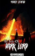 Mobile Legend ~The Tales Of Dark Lord~ by Arsverza106