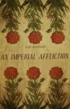 An Imperial Affliction by johngreenary