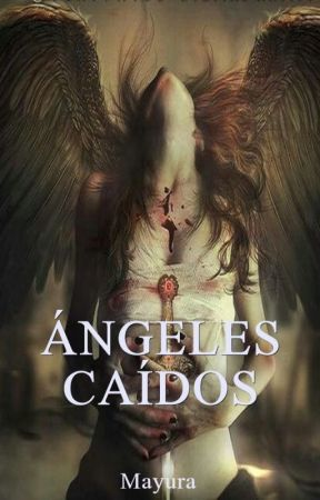 Ángeles Caídos (Cazadores 2) by Saku_Mayu
