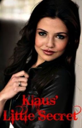 Klaus' Little Secret - A Vampire Diaries Fan Fiction by EmzLuvzTom