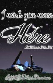 I wish you were Here (A Thaluke Fan Fic) by LittleEndlessDreamer