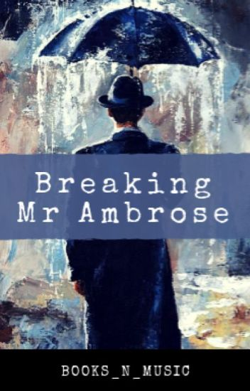 Breaking Mr Ambrose