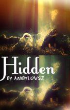 Hidden (Book One) by AmbyLuvsz