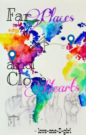 Far Places and Close Hearts by love-one-D-girl