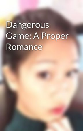 Dangerous Game: A Proper Romance by DreamHost