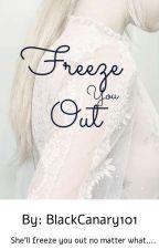 Freeze You Out (Legolas Love Story) by BlackCanary101
