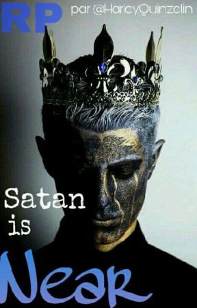 Satan is Near- RPG (Fermé) by Harleylouya