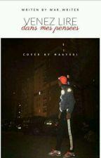 Venez Lire Dans Mes Pensées. by Un_Orphelin