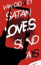 Satan Loves Sundays (#1) by Vandiddley