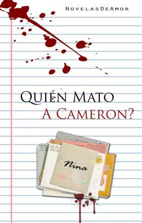 ¿Quién mato a Cameron? by NovelasDeAmor