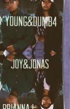 Young & Dumb 4- Joy & Jonas by AdoreBrianna