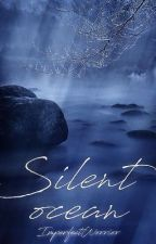 Silent Ocean  by ImperfectWorrior