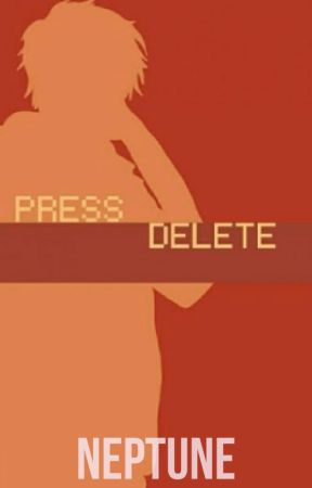 Press Delete by HeartlessProxy