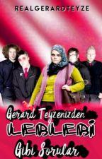 Gerard Teyzenizden Leblebi Gibi Sorular by RealGerardTeyze