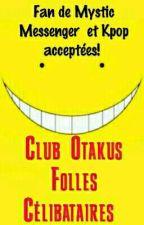 Le Club des Otakus Folles Célibataires avec une vie amoureuse inexistante by Rinnie31