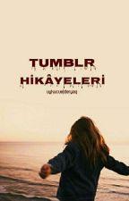 Tumblr Hikâyeleri by uykucuejderyaq