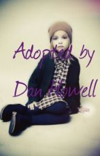 Adopted by Dan Howell by Fangirlisnotonfire