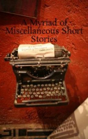 A Myriad of Miscellaneous Short Stories by CNoevell