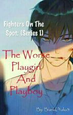 The Worse Playgirl And Playboy [ONGOINGSERIES] by Shizuko_Azure