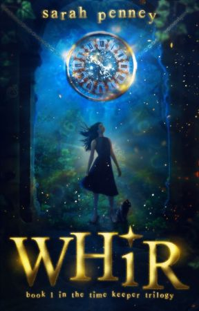 Whir [Book 1 of the Time Keeper Trilogy] by Pennywithaney