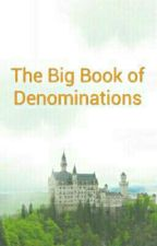 The Big Book of Denominations by SkyKnight7