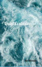 Quiet Ecstasies by rblocks