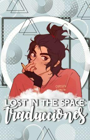 Lost In The Space                                             「  Traducciones  」 by Gozzlie