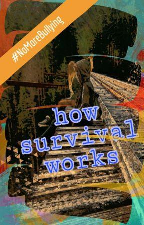 How Survival Works || Wattys2017 by blueinsummer