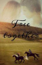 Free Together (Eine Pferdegeschichte) by Bizelbou