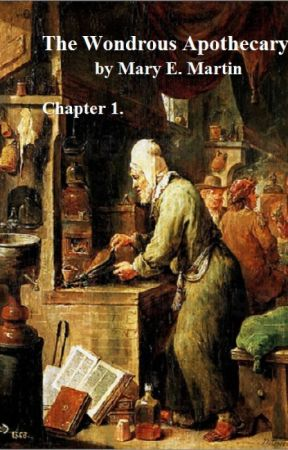 The Wondrous Apothecary, Chapter 1. by maryemartin