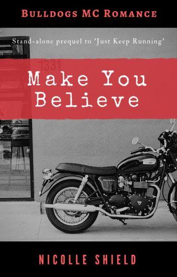 Make You Believe (Bulldogs MC #1)