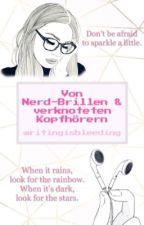 Von Nerd-Brillen und verknoteten Kopfhörern by writingisbleeding
